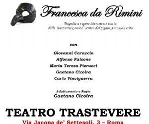 Spettacoli: Francesca da Rimini, tragedia a vapore stravesata scritta da Antonio Petito