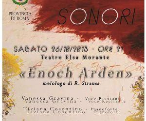 Spettacoli - Enoch Arden. Naufrago per amore. Melologo per voce recitante e pianoforte su un poema narrativo di A. Tennyson.