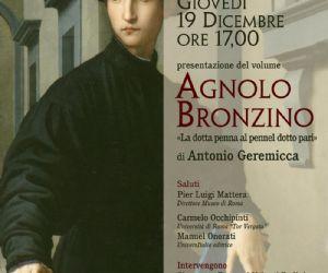 Libri - Giovedì 19 dicembre ore 17,00 il Museo di Roma di Palazzo Braschi ospiterà la presentazione del libro di Antonio Geremicca Agnolo Bronzino. «La dotta penna al pennel dotto pari»