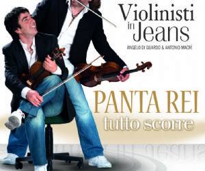 """Concerti - I Violinisti in Jeans in """"Panta Rei"""""""
