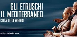 Mostre - Gli Etruschi e il Mediterraneo. La città di Cerveteri