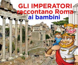Visite guidate - Gli imperatori raccontano Roma ai bambini