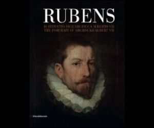 Libri - Pieter Paul Rubens - Il Ritratto dell'Arciduca Alberto VII