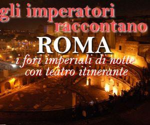 Visite guidate - Gli imperatori raccontano Roma di notte