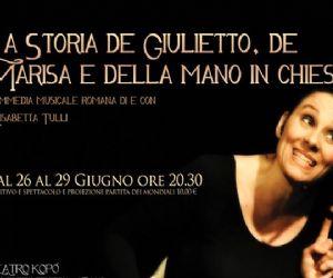Spettacoli - La storia de Giulietto, de Marisa e della mano in chiesa