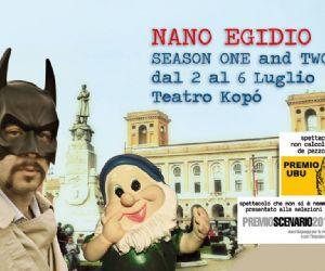 Spettacoli - Nano Egidio Season One e Two
