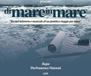 """Spettacoli - """"Di mare in mare"""" - Recital letterario e musicale"""