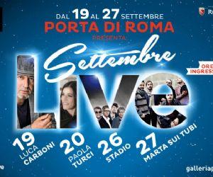 Concerti - Rassegna Live di Settembre alla Galleria Commerciale Porta di Roma