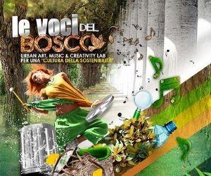 Attività - Le voci del bosco. Dall'11 al 14 settembre a Roma l'arte e la musica diventano ecosostenibili