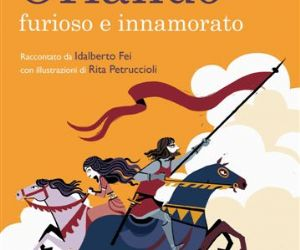 Libri - Idalberto Fei e il suo Orlando Furioso e Innamorato