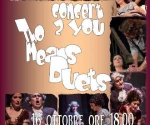 Concerti - Concert 2 You, 2 means duets!!!