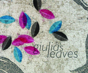 Mostre: Giulia's Leaves