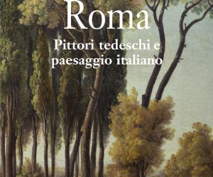Pittori tedeschi e paesaggio italiano