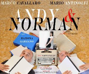 Spettacoli: Andy & Norman