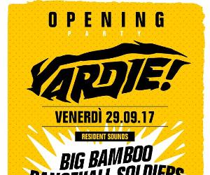 Serate - Ven 29/09 // Yardie Opening Party //