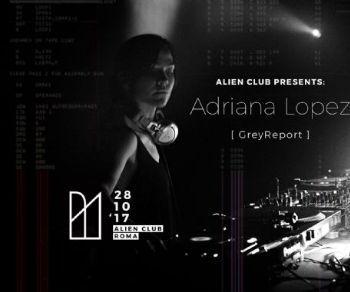 Serate - Sabato 28 Ottobre Adriana Lopez at Alien Club