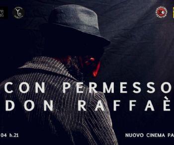 Spettacoli - Con permesso, Don Raffaè