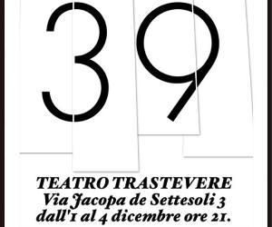 """Spettacoli: """"39"""""""