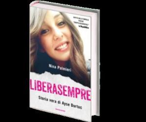 Libri: Liberasempre. Storia vera di Ayse Durtuc