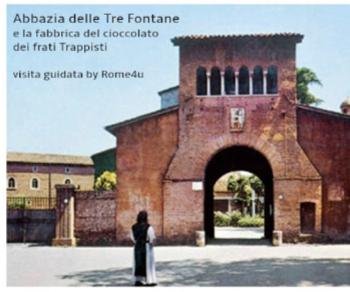 Visite guidate: L'Abbazia delle Tre Fontane e la fabbrica di cioccolato dei frati Trappisti