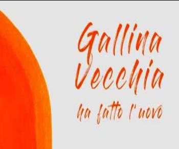 Spettacoli: Gallina vecchia ha fatto l'uovo