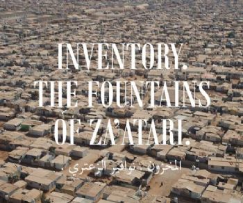Mostre - Inventory. The Fountains of Za'atari