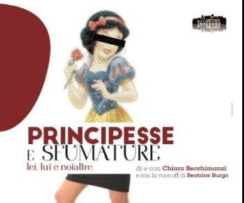 Spettacoli - Principesse e sfumature Lei, lui e noialtre