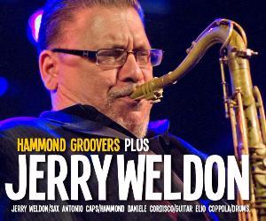 Concerti: JERRY WELDON + HAMMOND GROOVERS