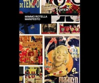 Mostre - Mimmo Rotella. Manifesto