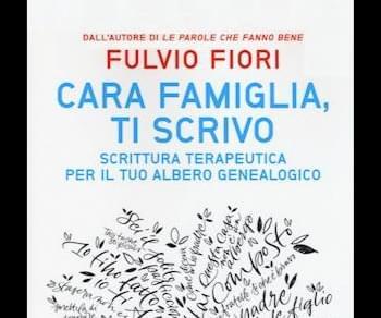 Libri - Cara famiglia ti scrivo. Scrittura terapeutica per il tuo albero genealogico