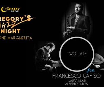 Locali - Gregory's jazz night: Two late feat Francesco Cafiso