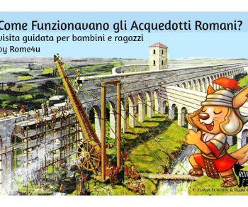 Bambini - Come funzionavano gli Acquedotti Romani?