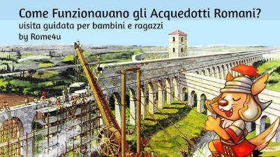 Bambini e famiglie - Come funzionavano gli Acquedotti Romani?