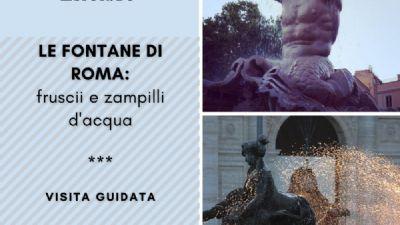 Visite guidate: Le fontane di Roma: fruscii e zampilli d'acqua