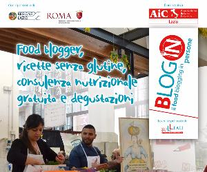 """Sagre e degustazioni: Settimana Nazionale della celiachia, """"Blog in - il food blogging in persone"""""""