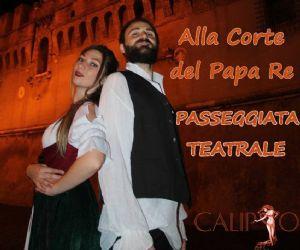 Visite guidate: Alla Corte del Papa-Re (passeggiata teatrale)