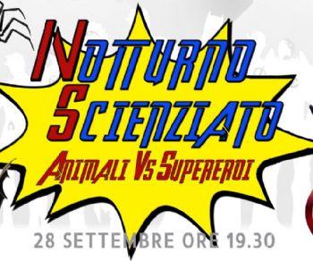 Serate - Notturno scienziato… Animali vs SuperEroi