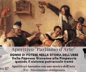 """Visite guidate - Aperitivo """"Parliamo d'arte"""": donne di potere nella storia dell'urbe"""