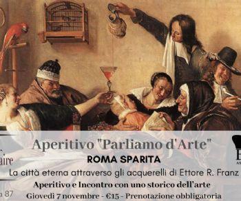 """Visite guidate: Aperitivo """"Parliamo d'arte"""": """"Roma Sparita"""""""