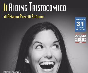Spettacoli: Rìding Tristocomico di Arianna Porcelli Safonov