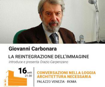 Architettura Necessaria. Incontro con Giovanni Carbonara