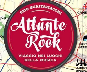 Libri: Atlante Rock, viaggio nei luoghi della musica