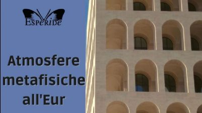 Visite guidate - Atmosfere metafisiche all'Eur