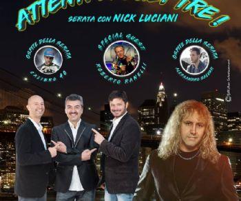 Concerti - Attenti a Quei Tre! Serata con… Nick Luciani
