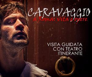 Visite guidate: Caravaggio a Roma, vita e opere