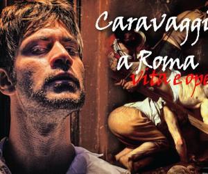 Visite guidate: Caravaggio a Roma vita e opere