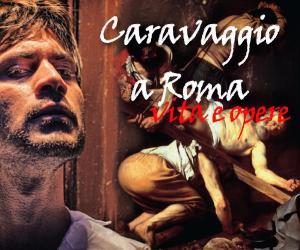 Visite guidate: Caravaggio a Roma: vita e opere