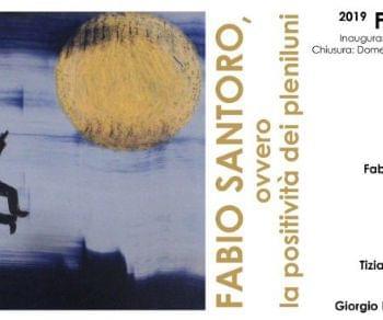 Gallerie - Fabio Santoro ovvero la positività dei pleniluni