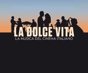 Concerti: La Dolce Vita: la musica del cinema italiano