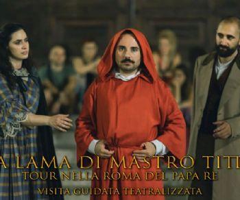 Visite guidate - La lama di Mastro Titta: tour nella Roma del Papa Re